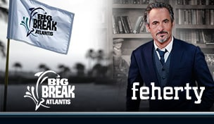 Big Break Atlantis; Feherty