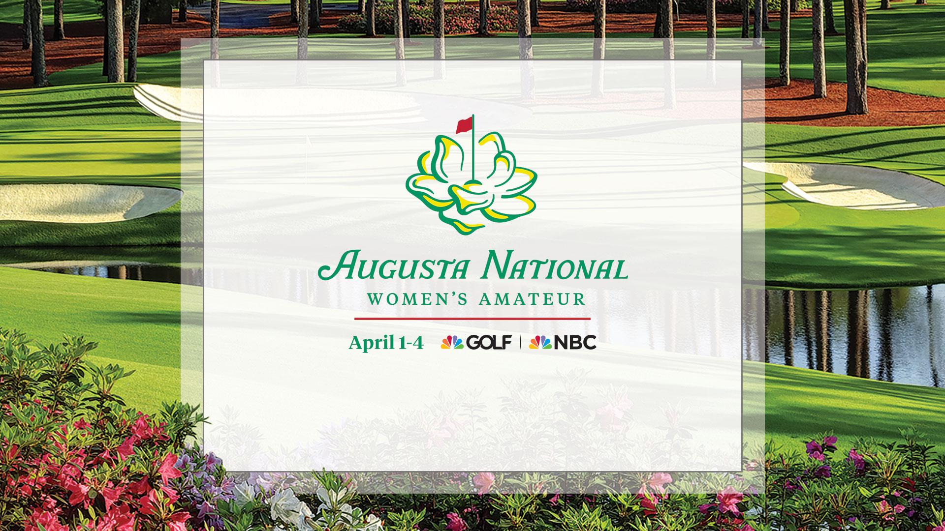 2020 Augusta National Women S Amateur Tv Schedule Golf Channel