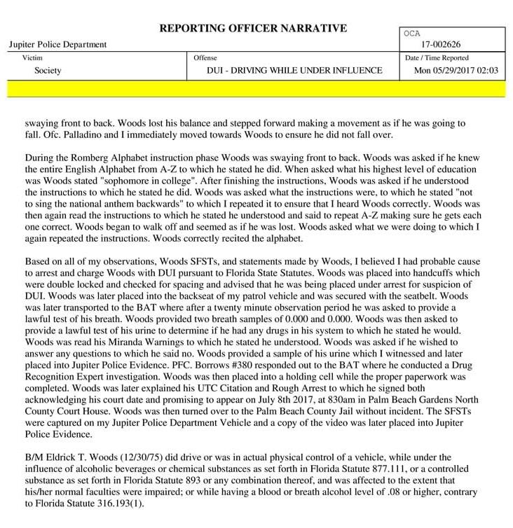 The Jupiter Police Department Released Its Incident/investigation Report  Relating To Tiger Woodsu0027 DUI Arrest. Here Is What Officers On Site Reported: