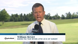 Golf Central Update: William McGirt makes PGA Tour return after 2018 hip surgery