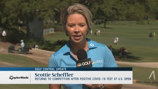 Golf Central Update: Scheffler returns after positive Covid test at U.S. Open