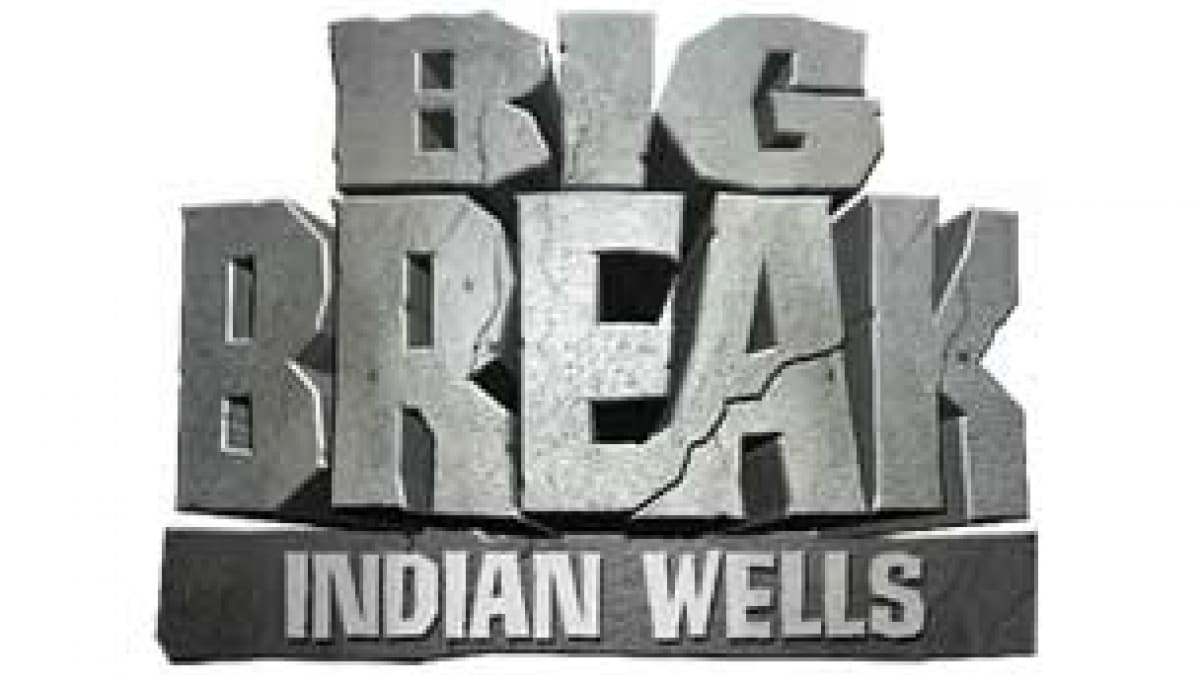 Big Break Indian Wells